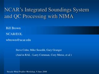 NCAR's Integrated Soundings System     and QC Processing with NIMA