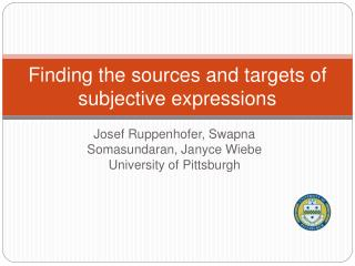 Finding the sources and targets of subjective expressions