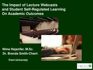 The  Impact  of L ecture  W ebcasts  and Student Self-Regulated Learning On Academic Outcomes