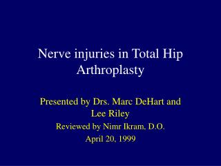 Nerve injuries in Total Hip Arthroplasty