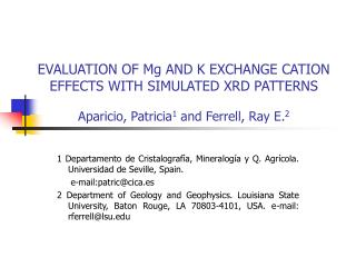 EVALUATION OF M g  AND K EXCHANGE CATION EFFECTS WITH SIMULATED XRD PATTERNS Aparicio, Patricia 1  and Ferrell, Ray E. 2