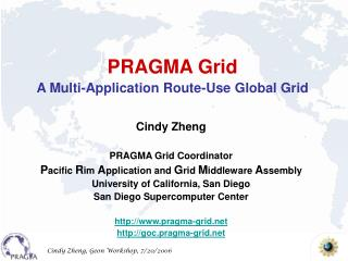 PRAGMA Grid A Multi-Application Route-Use Global Grid