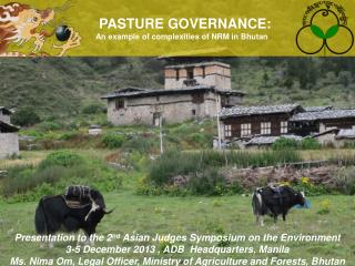 PASTURE GOVERNANCE:     An example of complexities of NRM in Bhutan