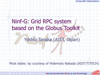 Ninf-G: Grid RPC system based on the Globus Toolkit
