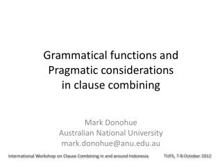 Grammatical functions and Pragmatic  considerations in clause combining