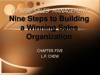 BA 3750-SALES  MANAGEMENT Nine Steps to Building a Winning Sales Organization