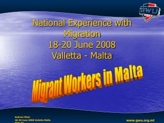 National Experience with Migration 18-20 June 2008  Valletta - Malta