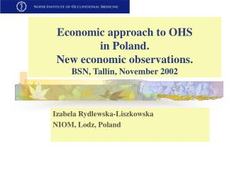 Economic approach to OHS  in Poland. New economic observations. BSN, Tallin, November 2002