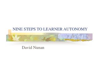 NINE STEPS TO LEARNER AUTONOMY