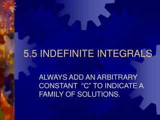 5.5 INDEFINITE INTEGRALS
