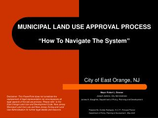 "MUNICIPAL LAND USE APPROVAL PROCESS  ""How To Navigate The System"""