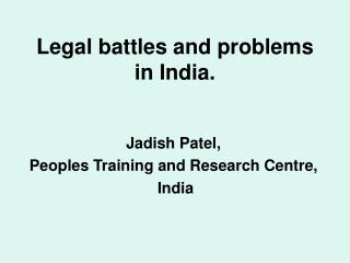 Legal battles and problems in India.