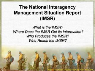 The National Interagency Management Situation Report (IMSR)