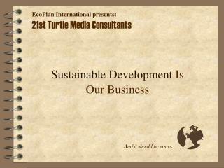 Sustainable Development Is Our Business
