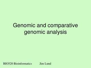 Genomic and comparative genomic analysis