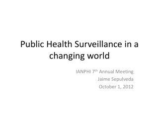 Public Health Surveillance in a changing world