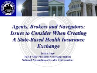 Julian Lago Past FAHU President / Exchange liaison  National Association of Health Underwriters