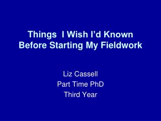 Things  I Wish I'd Known Before Starting My Fieldwork