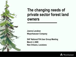 The changing needs of private sector forest land owners