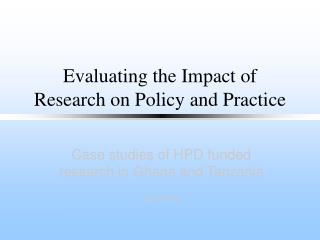 Evaluating the Impact of Research on Policy and Practice