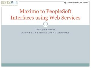 Maximo to PeopleSoft Interfaces using Web Services