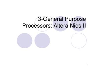 3-General Purpose Processors: Altera Nios II