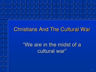 Christians And The Cultural War