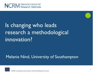 Is changing who leads research a methodological innovation?