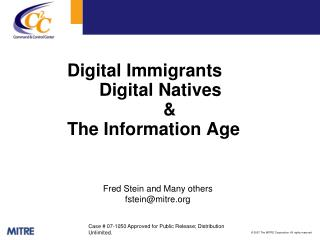 Digital Immigrants  			Digital Natives  					& 		The Information Age