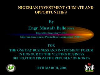 NIGERIAN INVESTMENT CLIMATE AND OPPORTUNITIES