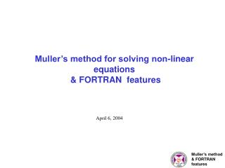 Muller's method & FORTRAN  features