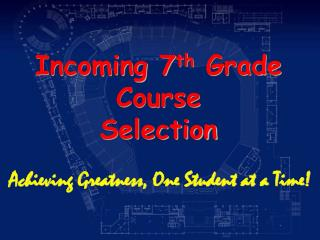 Incoming 7 th  Grade Course  Selection