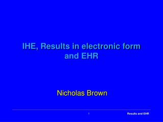 IHE, Results in electronic form and EHR