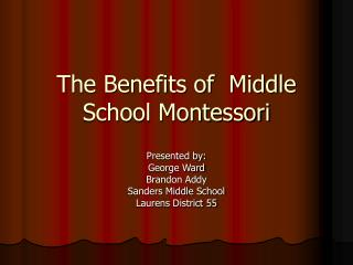 The Benefits of  Middle School Montessori