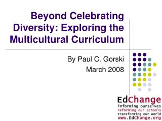 Beyond Celebrating Diversity: Exploring the Multicultural Curriculum