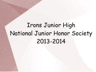 Irons Junior High National Junior Honor Society 2013-2014