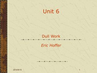 Unit 6 Dull Work Eric Hoffer