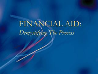 FINANCIAL AID: Demystifying The Process