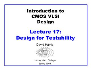 Introduction to CMOS VLSI Design Lecture 17:  Design for Testability
