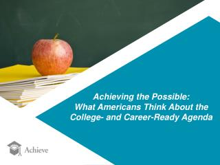 Achieving the Possible: What Americans Think About the College- and Career-Ready Agenda