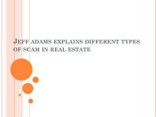 Jeff Adams explains different types of Scam in Real Estate