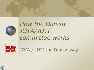 How the Danish JOTA/JOTI committee works