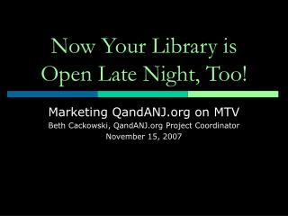 Now Your Library is Open Late Night, Too!