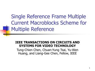 Single Reference Frame Multiple Current Macroblocks Scheme for Multiple Reference