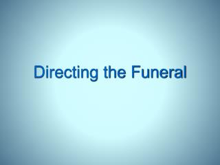 Directing the Funeral