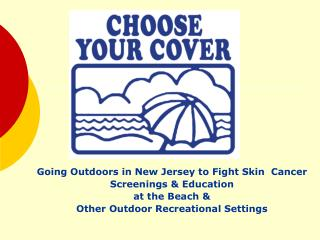 Going Outdoors in New Jersey to Fight Skin  Cancer  Screenings & Education  at the Beach &