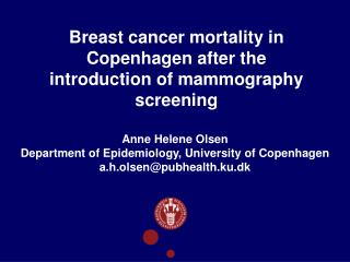 Breast cancer mortality in Copenhagen after the introduction of mammography screening