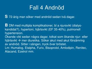 Fall 4 Andnöd