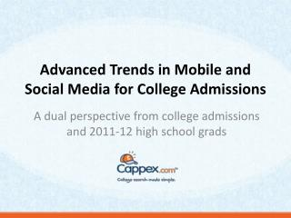 Advanced Trends in Mobile and Social Media for College Admissions