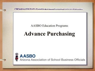 AASBO Education Programs Advance Purchasing